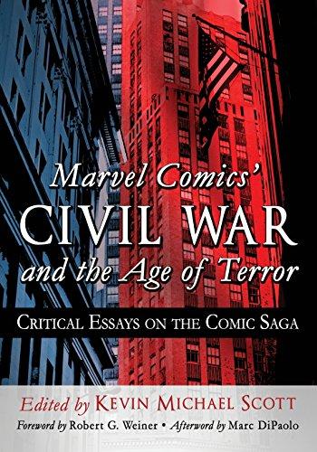 Marvel Comics' Civil War and the Age of Terror: Critical Essays on the Comic Saga