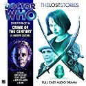 Doctor Who - The Lost Stories - Crime of the Century Performance by Andrew Cartmel Narrated by Sylvester McCoy, Ricky Groves, Beth Chalmers