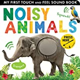 Best Books For Babies Animal Sounds - Noisy Animals: My First Touch and Feel Sound Review
