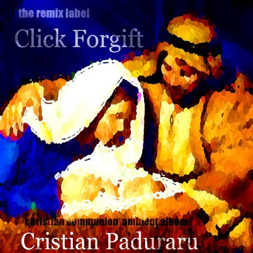 Click Forgift (Christian Ambient Music Album for Chillout Christmas Communion)