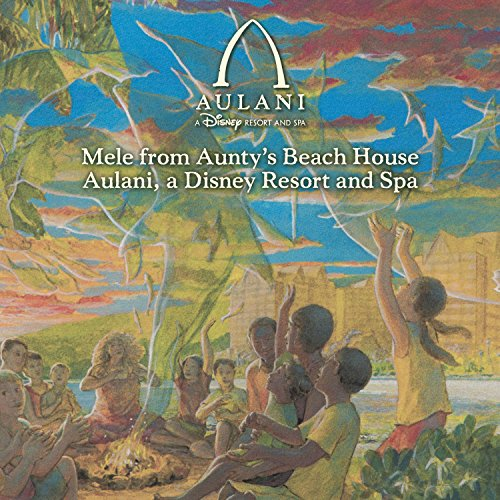 mele from aunty 39 s beach house aulani a disney resort and