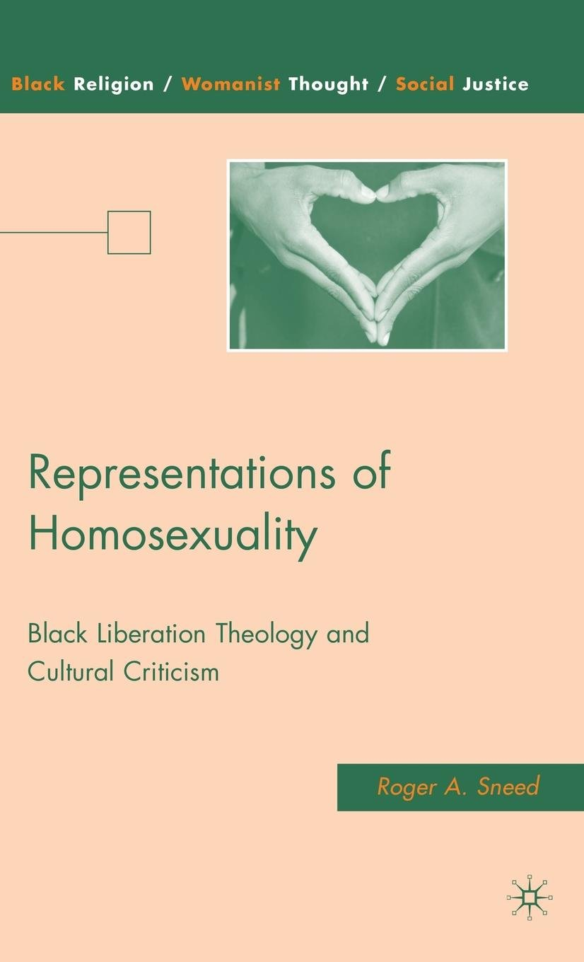 Representations of Homosexuality: Black Liberation Theology and Cultural Criticism (Black Religion/Womanist Thought/Social Justice) ebook