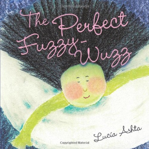 Read Online The Perfect Fuzzy-Wuzz pdf epub