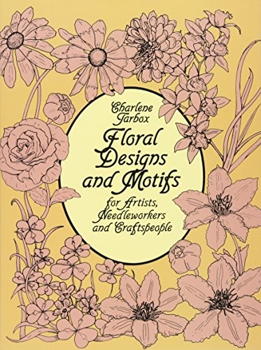 Pdf Crafts Floral Designs and Motifs for Artists, Needleworkers and Craftspeople (Dover Pictorial Archive)
