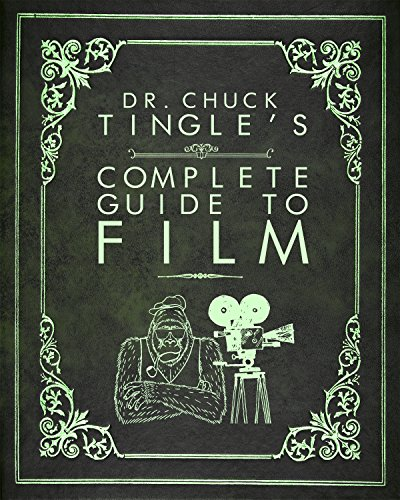 Dr. Chuck Tingle's Complete Guide To Film by [Tingle, Chuck]
