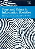 Trust and Crime in Information Societies, Robin Mansell, Brian S. Collins, 1847203396