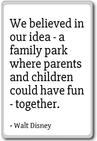 Amazon Com We Believed In Our Idea A Family Park Where P