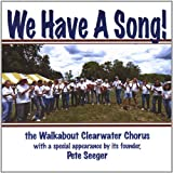 We Have a Song by Walkabout Clearwater Chorus