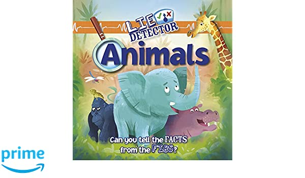Animals: Can You Tell the Facts from the Fibs? (Lie Detector): Kelly Milner Halls, Lee Cosgrove: 9781479585137: Amazon.com: Books