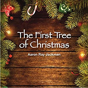 The First Tree of Christmas Audiobook