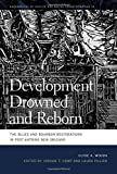 img - for Development Drowned and Reborn: The Blues and Bourbon Restorations in Post-Katrina New Orleans (Geographies of Justice and Social Transformation Ser.) book / textbook / text book