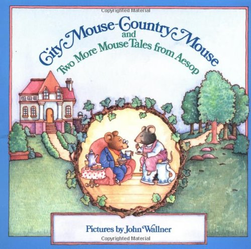 City Mouse - Country Mouse (And Two More Mouse Tales From Aesop) (An Easy-To-Read Folktale)