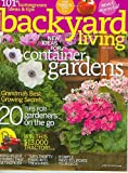 container garden ideas Backyard Living May 2007 - Container Gardens, Grandma's Best Growing Secrets, 20 Tips for Gardeners, 101+ Homegrown ideas and tips, Fresh Plant Combos, Thrifty Finds into Treasures, Ways to Update your Deck