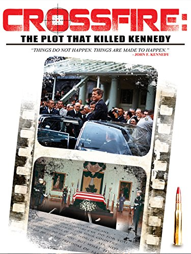 (Crossfire: The Plot that Killed Kennedy)