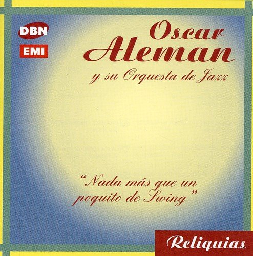 Oscar Alem n - Nada Mas Que Un Poquito de Swi (CD)