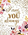 I am with you always: A Journal To Record Prayer journal for girls and ladies Praise And Give Thanks to God (Prayer Journal Christian Bible Study Journal Notebook Diary Series) (Volume 9) from Prayer Journal for Woman