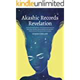 Akashic Records Revelation: Unlock the Healing Power of Your Untethered Soul and Raise Your Vibration, Read and Access…