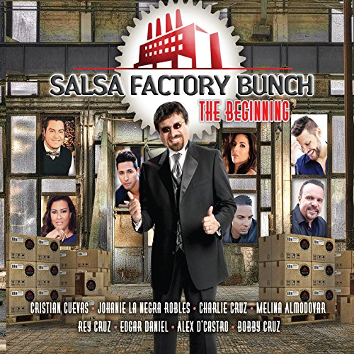 ... Salsa Factory Bunch: The Beginning