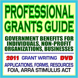 Professional Grants Guide 2011: Government Benefits for