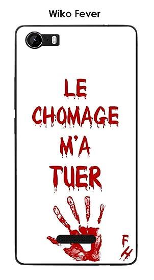 Onozo Carcasa Wiko Fever Design citación Le Chomage M a ...