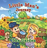 img - for Little Man's Journey The Garden: The Garden (Volume 4) book / textbook / text book