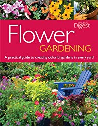 Flower Gardening: A Practical Guide to Creating Colorful Gardens in Every Yard