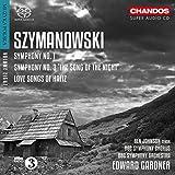 Szymanowski: Symphonies Nos. 1 & 3 /Love songs of Hafiz, Op 26
