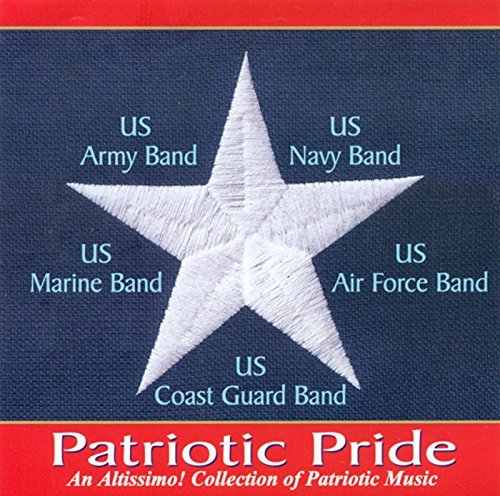 Band Music (American) - Sousa, J.P. / Berlin, I. / Warren, G.W. / Steffe, W. (Patriotic Pride - An Altissimo Collection of Patriotic Music)
