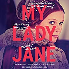 My Lady Jane Audiobook by Cynthia Hand, Brodi Ashton, Jodi Meadows Narrated by Katherine Kellgren