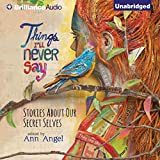 Fifteen top young-adult authors let us in on some provocative secrets in this fascinating collection of short fiction that will have listeners talking.  A baby no one knows about. A dangerous hidden identity. Hookups that are off-limits. A parent wh...