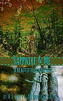 Sapphire & Me: A Beautiful Friendship by [Daly, M. A., Daly, Alexandria]