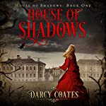 House of Shadows: Ghosts and Shadows, Volume 1 | Darcy Coates