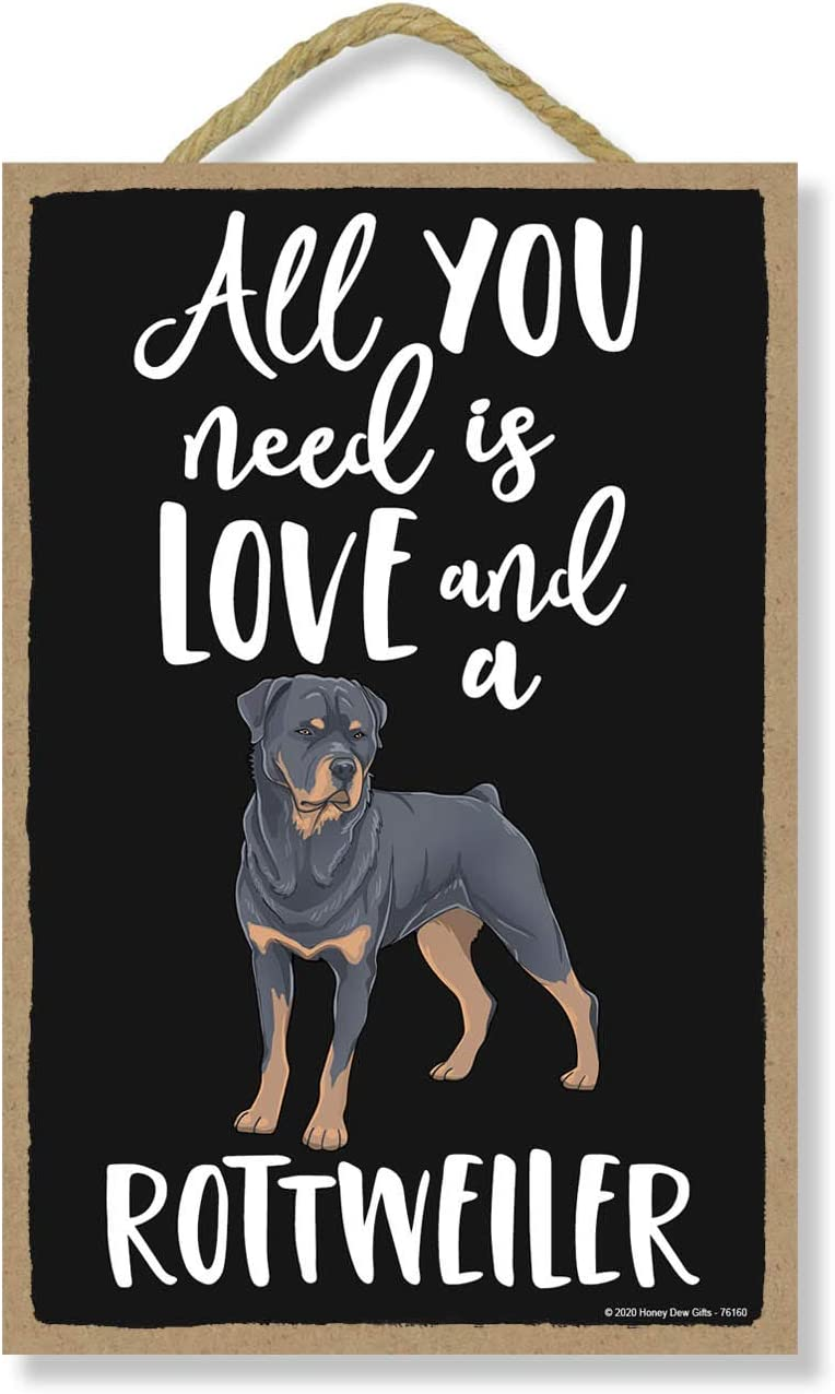 Honey Dew Gifts All You Need is Love and a Rottweiler Wooden Home Decor for Dog Pet Lovers, Hanging Decorative Wall Sign, 7 Inches by 10.5 Inches