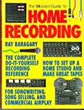 The Billboard Guide to Home Recording, Baragary, Ray, 0823075311
