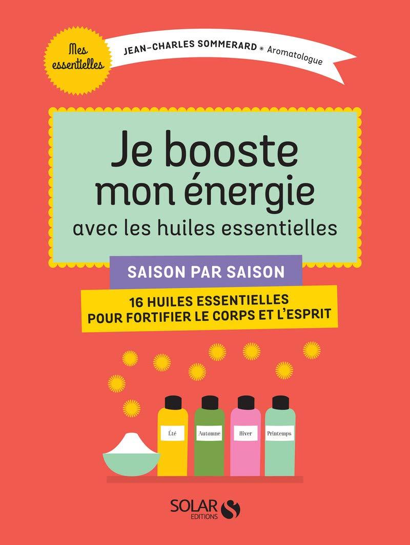Amazon Fr Je Booste Mon Energie Avec Les Huiles
