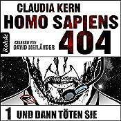 Und dann töten sie (Homo Sapiens 404 - Teil 1) | Claudia Kern