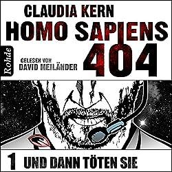 Und dann töten sie (Homo Sapiens 404 - Teil 1)