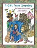 img - for A Gift from Grandma by Gould, Susan Lynn (2013) Paperback book / textbook / text book