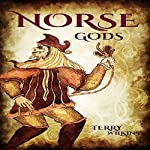 Norse Gods: Discover the Gods of Norse Mythology | Terry Wilkins