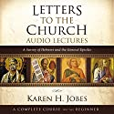Letters to the Church: Audio Lectures: A Survey of Hebrews and the General Epistles Lecture by Karen H. Jobes Narrated by To Be Announced
