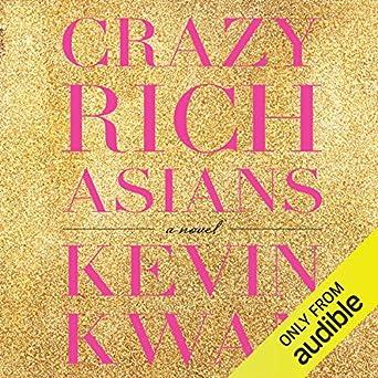 Crazy Rich Asians (Audio Download): Kevin Kwan, Lynn Chen, Audible