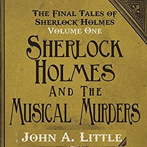 The Final Tales of Sherlock Holmes, Volume 1: The Musical Murders Audiobook