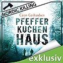 Pfefferkuchenhaus (Nordic Killing) Audiobook by Carin Gerhardsen Narrated by Hans Jürgen Stockerl