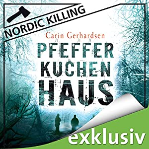 Pfefferkuchenhaus (Nordic Killing) Hörbuch