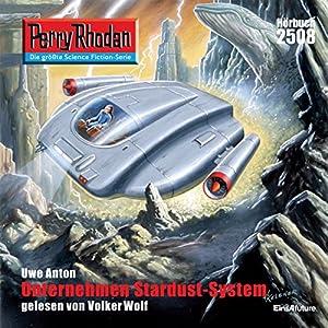 Unternehmen Stardust-System (Perry Rhodan 2508) Hörbuch