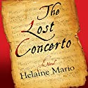 The Lost Concerto Audiobook by Helaine Mario Narrated by Carol Purdom