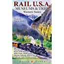 Rail USA Western States: Illustrated Map & Guide to 445 Train Rides, Historic Depots, Railroad & Trolley Museums, Model Layouts, Train Watching ... Trains & More! Rail U.S.A. Museums & Trips