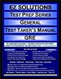 EZ Solutions - Test Prep Series - General - Test Taker's Manual - GRE, Punit Raja SuryaChandra, 1605621609