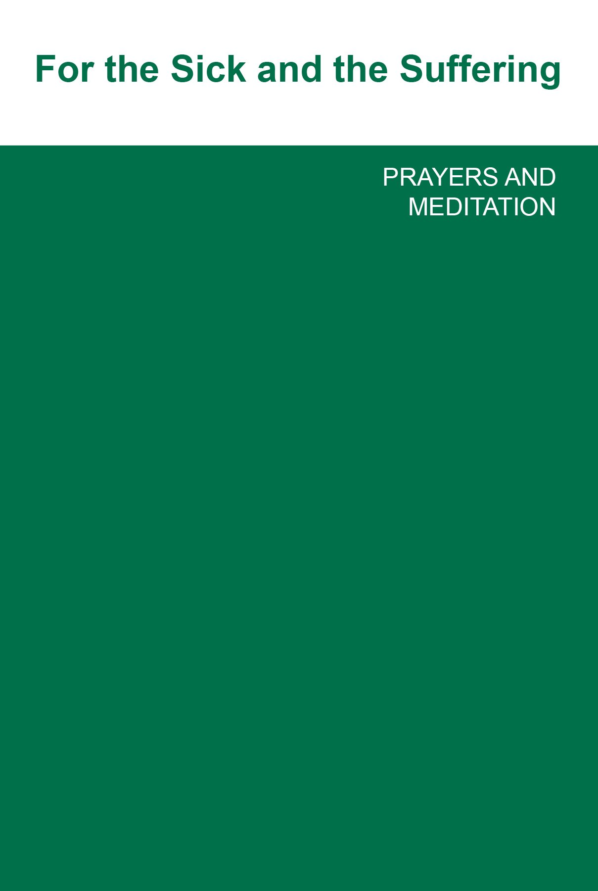 Download For the Sick and the Suffering Prayers and Meditation PDF