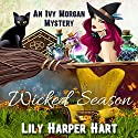 Wicked Season: An Ivy Morgan Mystery, Book 7 Audiobook by Lily Harper Hart Narrated by Angel Clark